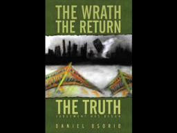 The Wrath The Return the Truth: Judgment Has Begun