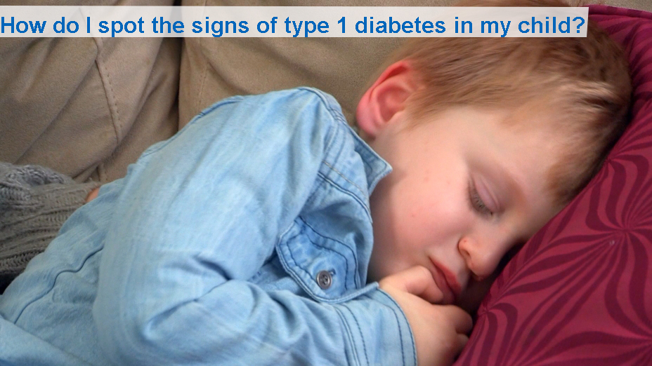 How do I spot the signs of type 1 diabetes in my child? (from 24 months)