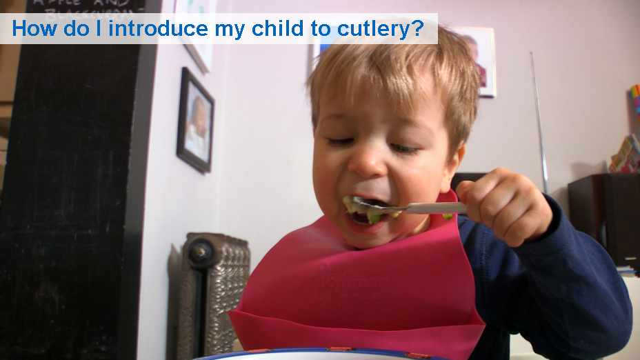 How do I introduce my child to cutlery? (9 to 30 months)