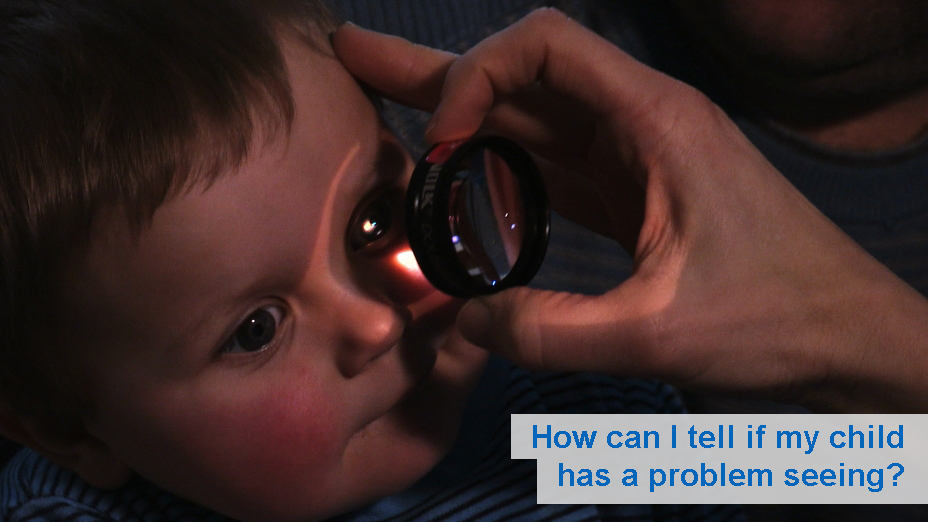 How can I tell if my child has a problem seeing? (from 6 months)