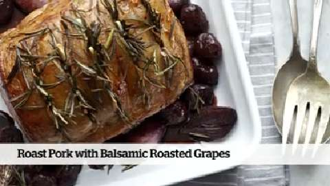 Quick and easy dinner: Roast Pork With Balsamic Roasted Grapes