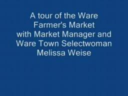 Tour the Ware Farmer's Market