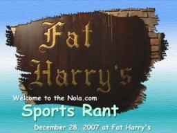 NOLA.com Tigers Rant - December 28, 2007 - Fat Harry's