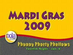 Mardi Gras 2009 - Phunny Phorty Phellows