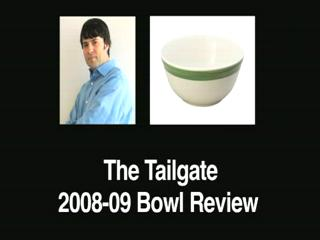 The Tailgate 2008-09 Bowl Review