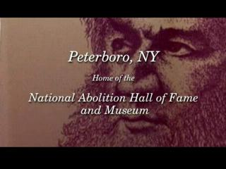 National Abolition Hall of Fame &amp; Museum, Peterboro, NY