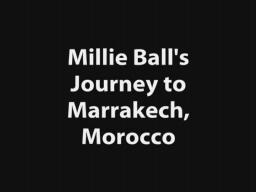Millie Ball's Journey to Marrakech, Morocco