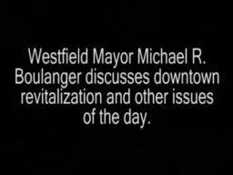 Ask Westfield Mayor Michael R. Boulanger