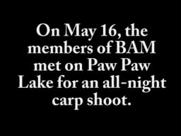 All-night carp shoot on Paw Paw Lake
