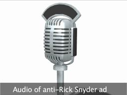 Audio of anti-Rick Snyder ad