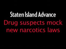 Drug suspects mock new narcotics laws