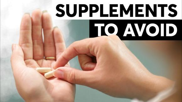 Why You Should Avoid These Popular Supplements