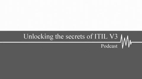 Unlocking the secrets of ITIL V3