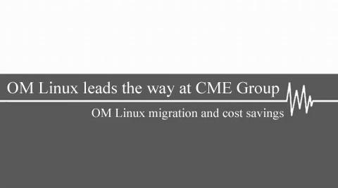 OM Linux leads the way at CME Group