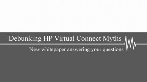 Debunking HP Virtual Connect Myths