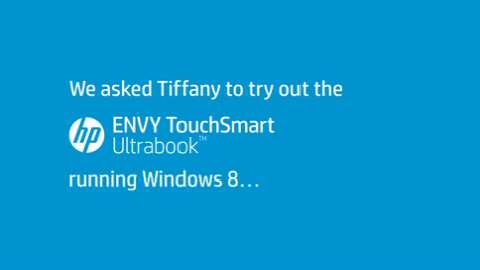 Tiffany tests the HP ENVY Touchsmart Ultrabook with Windows 8 (90sec video)