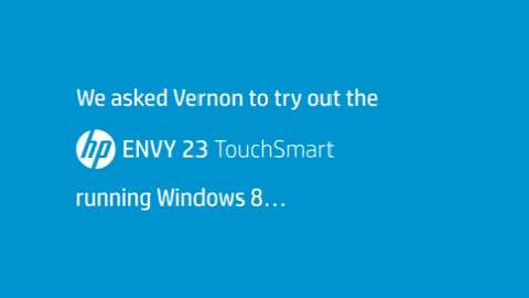 Vernan tests the HP ENVY 23 Touchsmart PC with Windows 8
