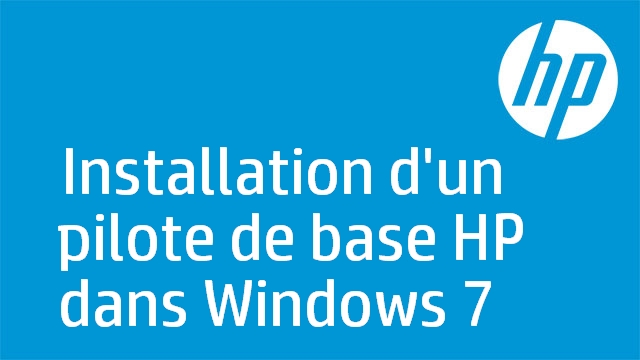 Installation d'un pilote de base HP dans Windows 7