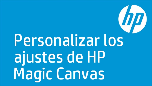 Personalizar los ajustes de HP Magic Canvas