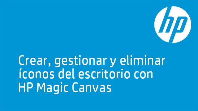 Crear, gestionar y eliminar íconos del escritorio con HP Magic Canvas