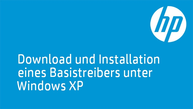 Download und Installation eines Basistreibers unter Windows XP