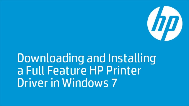 Downloading and Installing a Full Feature HP Printer Driver in Windows 7