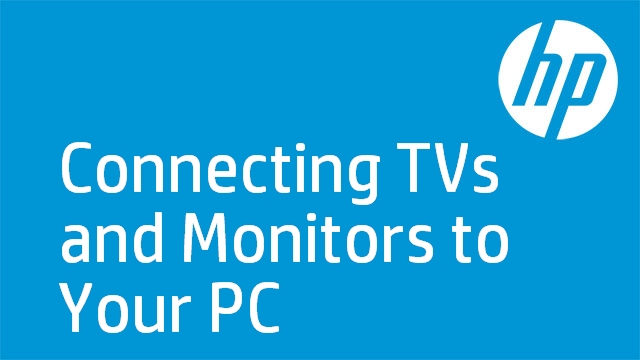 Connecting TVs and Monitors to Your PC