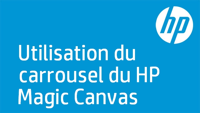 Utilisation du carrousel du HP Magic Canvas