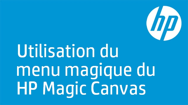 Utilisation du menu magique du HP Magic Canvas