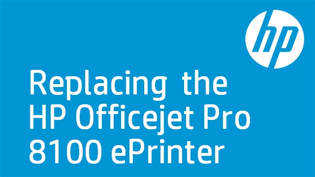 Replacing  the HP Officejet Pro 8100 ePrinter