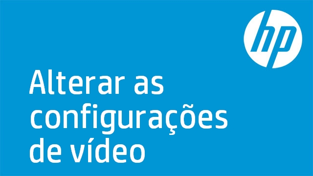 Alterar as configurações de vídeo