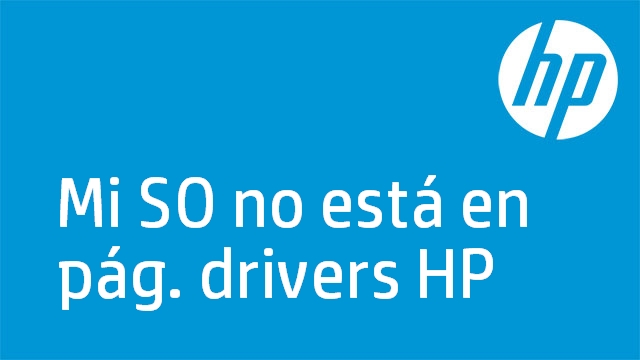 Mi SO no está en pág. drivers HP