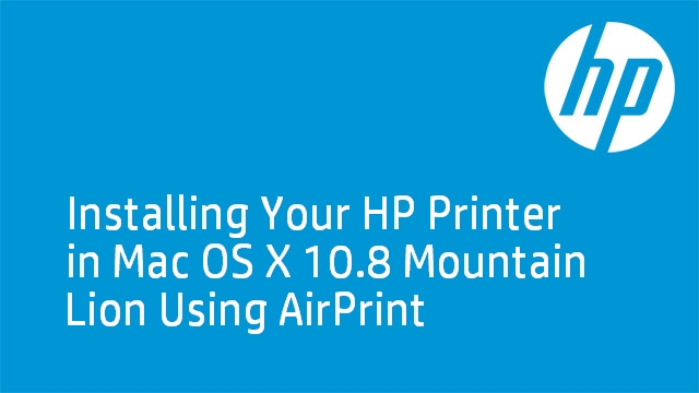Installing Your HP Printer in Mac OS X 10.8 Mountain Lion Using AirPrint