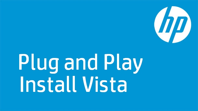 Plug and Play Install Vista