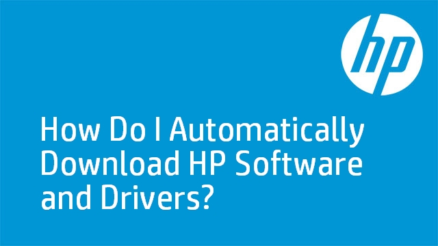 How Do I Automatically Download HP Software and Drivers?