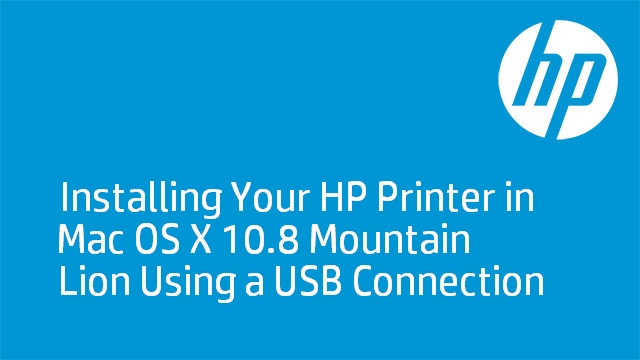 Installing Your HP Printer in Mac OS X 10.8 Mountain Lion Using a USB Connection