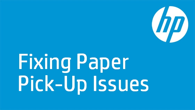 Fixing Paper Pick-Up Issues - HP P