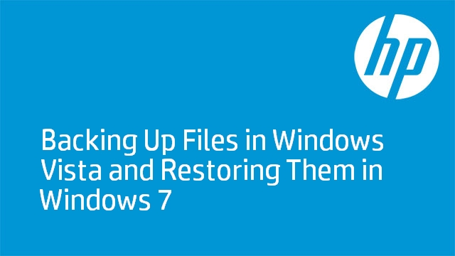 Backing Up Files in Windows Vista and Restoring Them in Windows 7