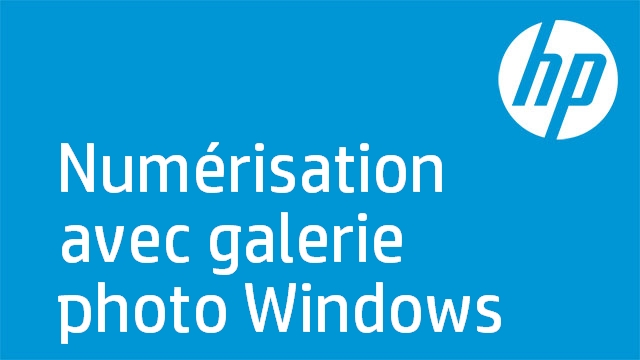 Numérisation avec galerie photo Windows