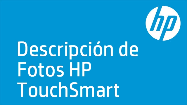 Descripción de Fotos HP TouchSmart
