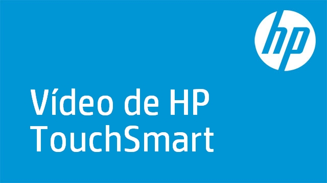 Vídeo de HP TouchSmart