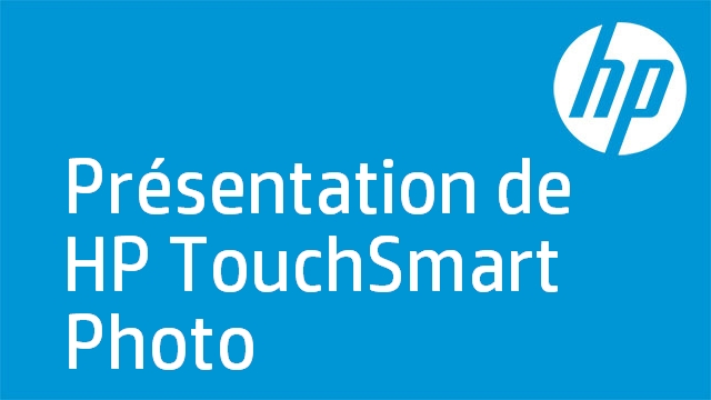 Présentation de HP TouchSmart Photo