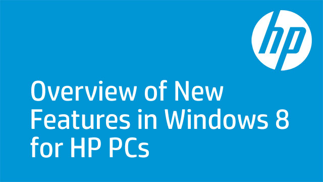 Overview of New Features in Windows 8 for HP PCs