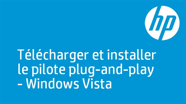 Télécharger et installer le pilote plug-and-play - Windows Vista