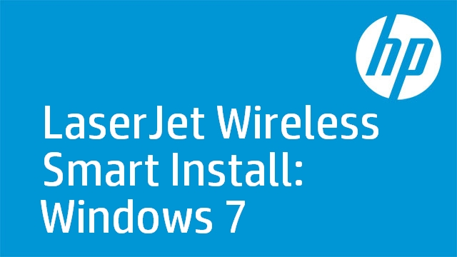 LaserJet Wireless Smart Install: Windows 7