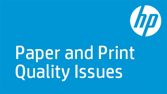 Paper and Print Quality Issues