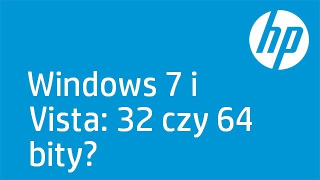Windows 7 i Vista: 32 czy 64 bity?