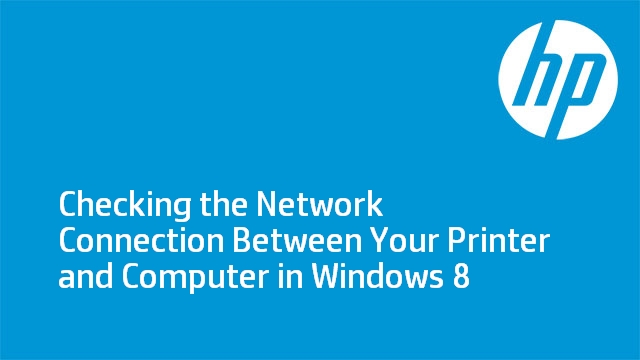 Checking the Network Connection Between Your Printer and Computer in Windows 8