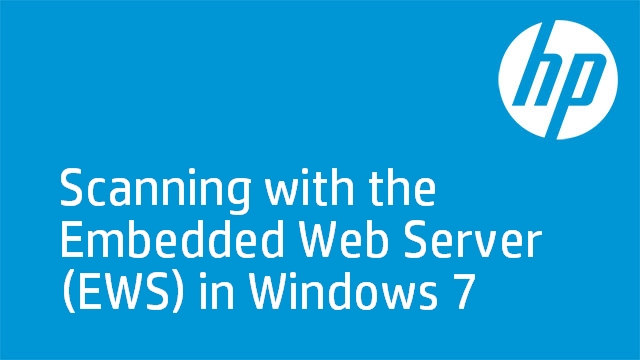 Scanning with the Embedded Web Server (EWS) in Windows 7