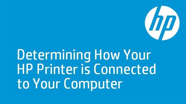 Determining How Your HP Printer is Connected to Your Computer